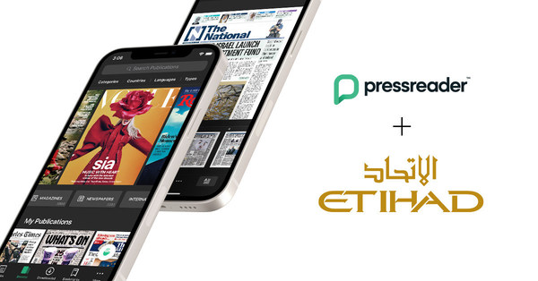 Etihad passengers now have access to over 7,000 publications through PressReader to read before, during, and long after their journey